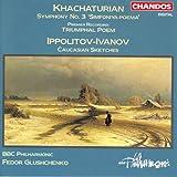 Khachaturian, A.I.: Symphony No. 3 / Triumphal Poem / Ippolitov-Ivanov, M.M.: Caucasian Sketches