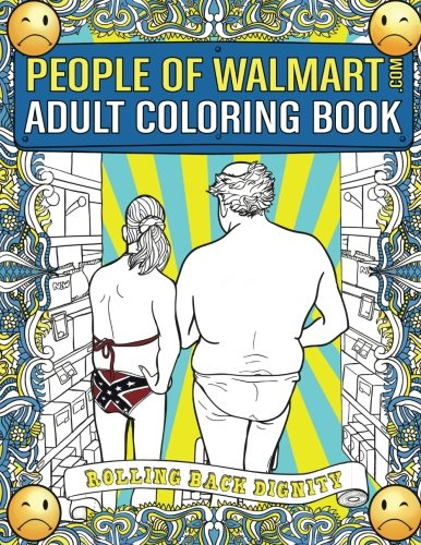 People Of Walmart Adult Coloring Book