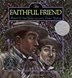 The Faithful Friend (First Edition) (0027861317) by San Souci, Robert D.; Pinkney, Brian (illus.)