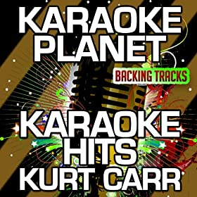 Karaoke Hits Kurt Carr (Karaoke Version)