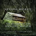 The Return of the Dancing Master (       UNABRIDGED) by Henning Mankell Narrated by Grover Gardner