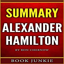 Summary: Alexander Hamilton Audiobook by  Book Junkie Narrated by Kimberly Hughey