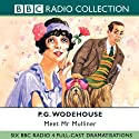 Meet Mr Mulliner (Dramatised)  by P. G. Wodehouse, Roger Davenport Narrated by Marlene Sidaway, Carl Prekopp