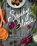 img - for Sneaky Blends: Supercharge Your Health with More Than 100 Recipes Using the Power of Purees book / textbook / text book