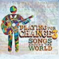 Playing for Change 3: Songs Around the World (CD + DVD) by Playing for Change [Music CD]