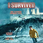 I Survived the Japanese Tsunami, 2011: I Survived, Book 8 | Lauren Tarshis