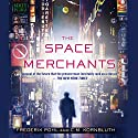 The Space Merchants Audiobook by Frederik Pohl, C. M. Kornbluth Narrated by Dan Bittner