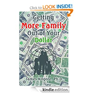 Getting More Family Out of Your Dollar James Kilgore