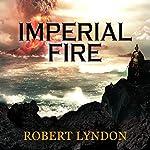 Imperial Fire | Robert Lyndon