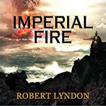 Imperial Fire (       UNABRIDGED) by Robert Lyndon Narrated by Ric Jerrom