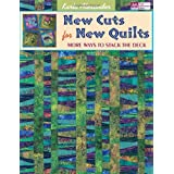 New Cuts for New Quilts: More Ways to Stack the Deck ~ Karla Alexander