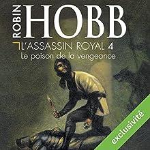 Le poison de la vengeance (L'Assassin royal 4) | Livre audio Auteur(s) : Robin Hobb Narrateur(s) : Sylvain Agaësse