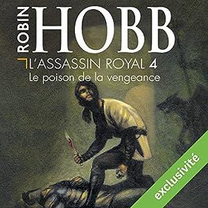 Le poison de la vengeance (L'Assassin royal 4)   Livre audio Auteur(s) : Robin Hobb Narrateur(s) : Sylvain Agaësse