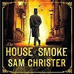 The House of Smoke | Sam Christer