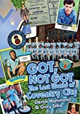 Derek Hammond Got, Not Got: Coventry City: The Lost World of Coventry City