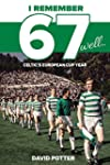 I Remember 67 Well: Celtic's European...