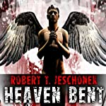 Heaven Bent | Robert T. Jeschonek