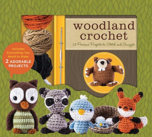 Woodland Crochet: 12 Precious Projects To Stitch And Snuggle