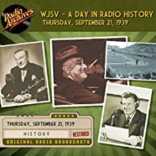 WJSV - A Day in Radio History Radio/TV Program by  WJSV Radio Narrated by Franklin D. Roosevelt, Arthur Godfrey, Agnes Moorehead, Joe E. Brown, Louis Prima