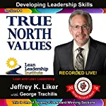 Developing Leadership Skills 04: True North Value | Jeffrey Liker