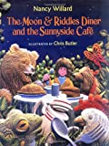 The Moon & Riddles Diner and the Sunnyside Cafe (0152019413) by Willard, Nancy