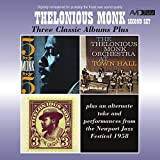 Three Classic Albums Plus (The Unique Thelonious Monk / At Town Hall / 5 by Monk by 5) [Remastered]
