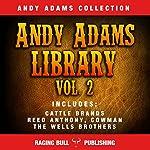 Andy Adams Library Vol 2   Andy Adams, Raging Bull Publishing