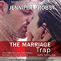 The Marriage Trap Audiobook by Jennifer Probst Narrated by Madeleine Maby