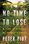 No Time to Lose: A Life in Pursuit of...