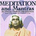 Meditation and Mantras Hörbuch von Swami Vishnu-Devananda Gesprochen von: Vikas Adam, Shuchi Gokhale