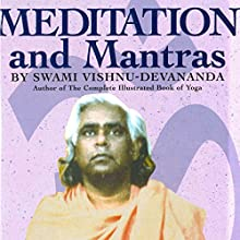 Meditation and Mantras (       UNABRIDGED) by Swami Vishnu-Devananda Narrated by Vikas Adam, Shuchi Gokhale