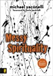 Messy Spirituality: God's Annoying Lo...