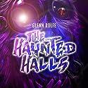The Haunted Halls Audiobook by Glenn Rolfe Narrated by Joe Hempel
