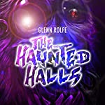 The Haunted Halls | Glenn Rolfe