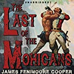 The Last of the Mohicans [Classic Tales Edition] | James Fenimore Cooper