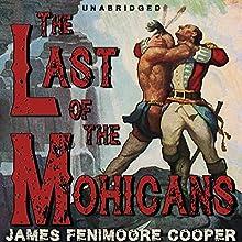 The Last of the Mohicans [Classic Tales Edition] | Livre audio Auteur(s) : James Fenimore Cooper Narrateur(s) : B. J. Harrison