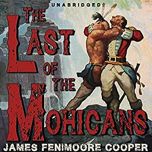 The Last of the Mohicans [Classic Tales Edition] Audiobook