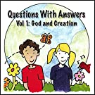 Questions with Answers Vol. 1: God and Creation
