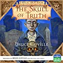 The Skull of Truth Audiobook by Bruce Coville Narrated by Bruce Coville