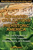 img - for Advanced Civilizations of Prehistoric America: The Lost Kingdoms of the Adena, Hopewell, Mississippians, and Anasazi book / textbook / text book