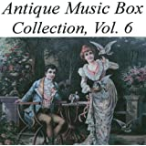 Antique Music Box Collection, Volume 6