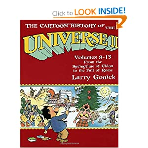 The Cartoon History of the Universe II, Volumes 8-13: From the Springtime of China to the Fall of Rome (Pt.2) by Larry Gonick
