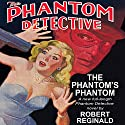 The Phantom Detective: The Phantom's Phantom Audiobook by Robert Reginald Narrated by Todd McLaren