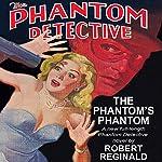The Phantom Detective: The Phantom's Phantom | Robert Reginald
