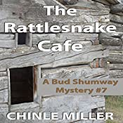 The Rattlesnake Cafe: Bud Shumway Mystery Series, Book 7 | Chinle Miller
