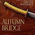 Autumn Bridge | Takashi Matsuoka