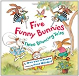 Five Funny Bunnies: Three Bouncing Tales by Jean Van Leeuwen