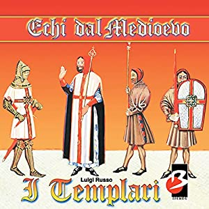 I Templari (Completi il testo) [The Templars] Audiobook