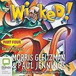 Wicked! Part Four: Dead Ringer | Morris Gleitzman,Paul Jennings