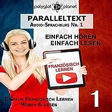 Französisch Lernen: Einfach Lesen, Einfach Hören: Paralleltext Audio-Sprachkurs Nr. 1 Hörbuch von  Polyglot Planet Gesprochen von: Caroline Dumont, Michael Sonnen